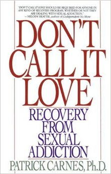 Don't Call It Love by Patrick Carnes PH.D.